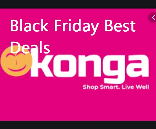 Konga Black Friday Best Deals, Sales & Ads