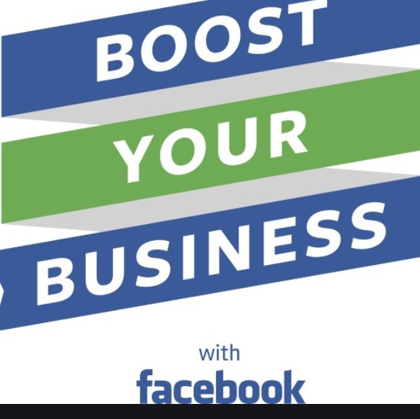 Facebook Boost Your Business - Boost Your Business with Facebook