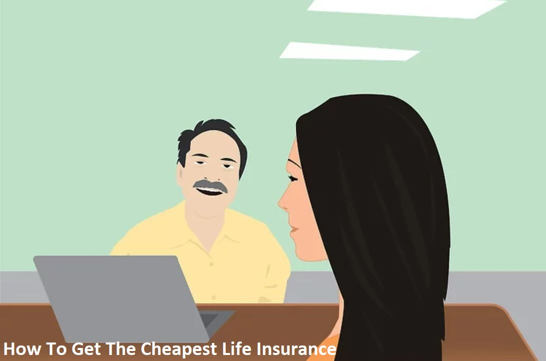 How To Get The Cheapest Life Insurance