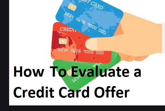 How To Evaluate a Credit Card Offer