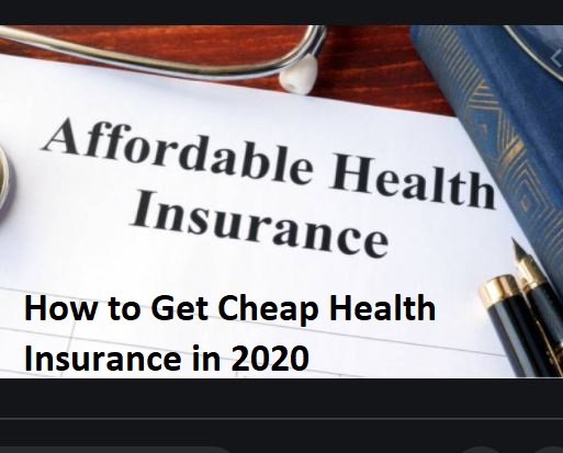 How to Get Cheap Health Insurance in 2020